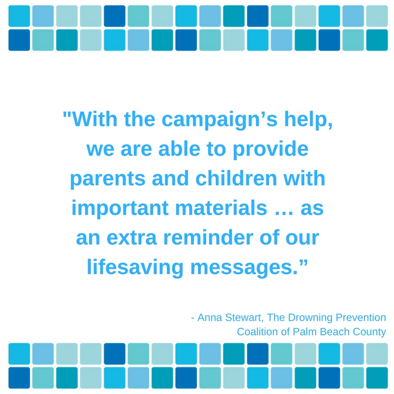 With the campaign's help, we are able to provide parents and children with important materials ... as an extra reminder of our lifesaving messages.